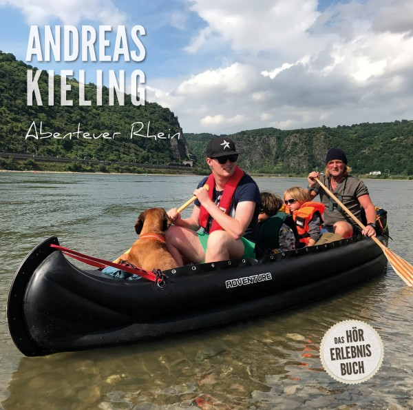 Andreas Kieling: Abenteuer Rhein